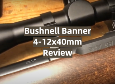Bushnell Banner 4-12x40mm Review