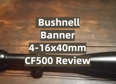 Bushnell Banner 4-16x40mm CF500 Review