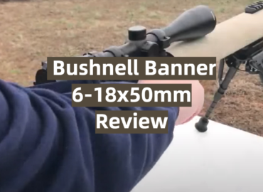 Bushnell Banner 6-18x50mm Review