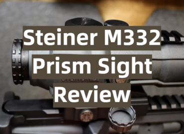 Steiner M332 Prism Sight Review